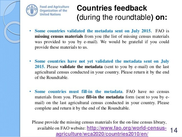 Countries feedback (during the roundtable) on: 14 • Some countries validated the metadata sent on July 2015. FAO is missin...