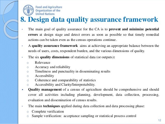 8. Design data quality assurance framework • The main goal of quality assurance for the CA is to prevent and minimize pote...