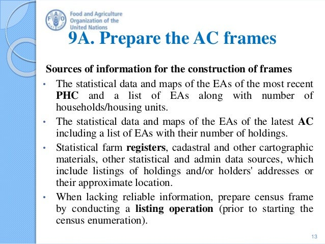 9A. Prepare the AC frames Sources of information for the construction of frames • The statistical data and maps of the EAs...