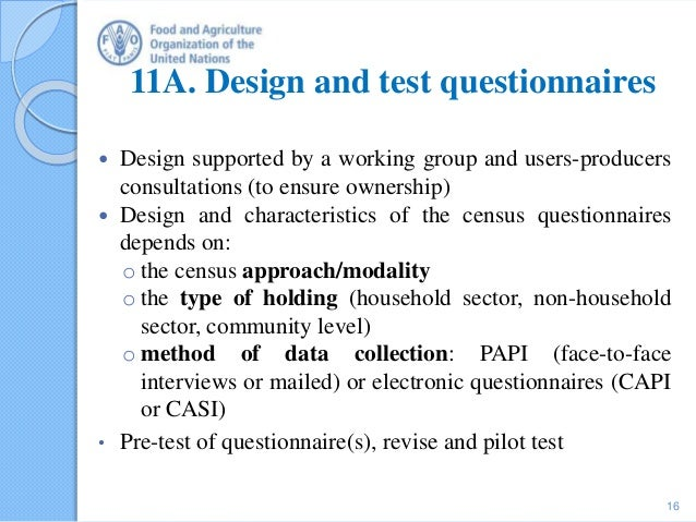 11A. Design and test questionnaires  Design supported by a working group and users-producers consultations (to ensure own...