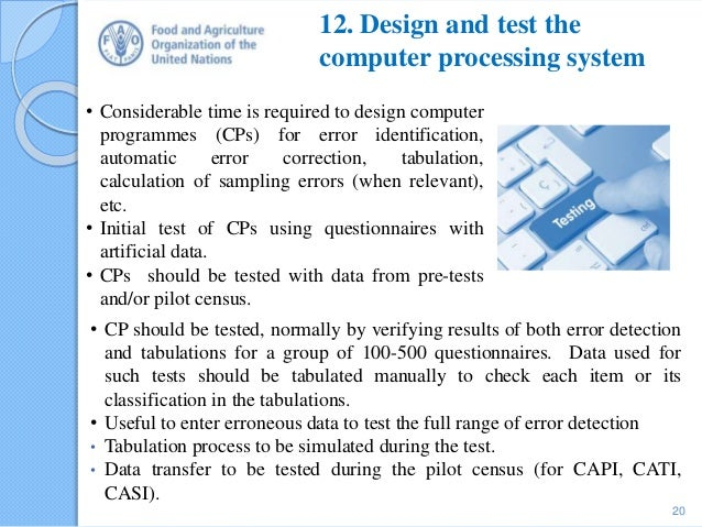 12. Design and test the computer processing system 20 • Considerable time is required to design computer programmes (CPs) ...