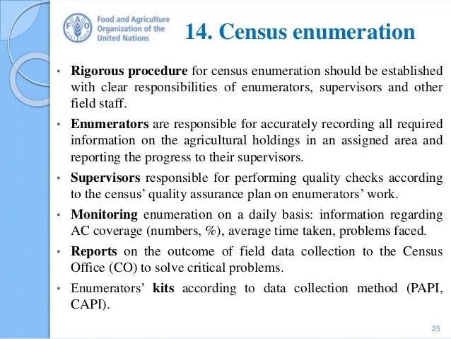 14. Census enumeration • Rigorous procedure for census enumeration should be established with clear responsibilities of en...