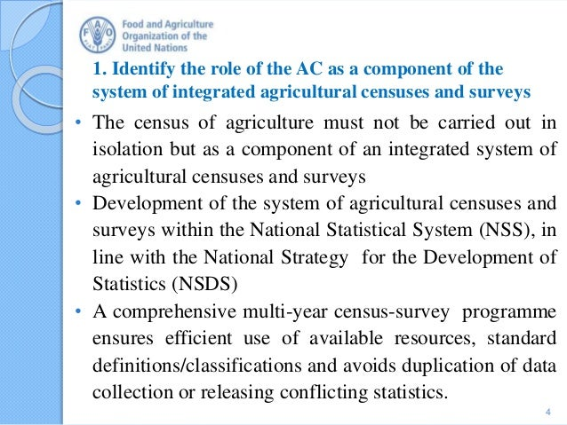 1. Identify the role of the AC as a component of the system of integrated agricultural censuses and surveys • The census o...