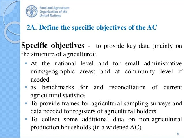 2A. Define the specific objectives of the AC Specific objectives - to provide key data (mainly on the structure of agricul...