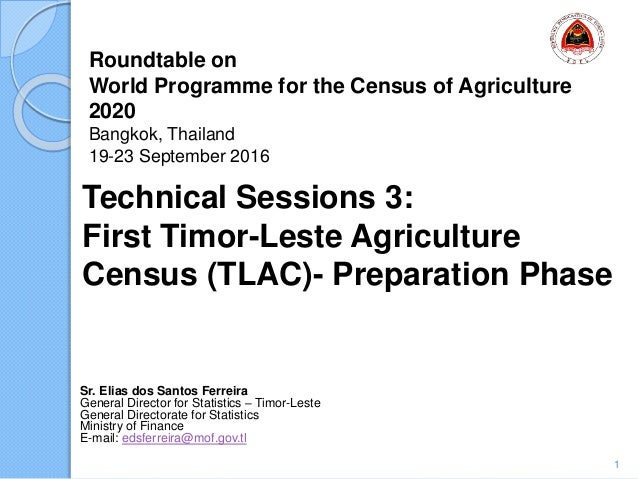 Roundtable on World Programme for the Census of Agriculture 2020 Bangkok, Thailand 19-23 September 2016 Sr. Elias dos Sant...