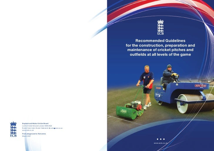 Recommended Guidelines for the construction, preparation and  maintenance of cricket pitches and   outfields at all levels...