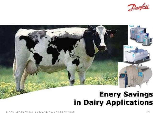 R E F R I G E R A T I O N A N D A I R C O N D I T I O N I N G / 1 Enery Savings in Dairy Applications