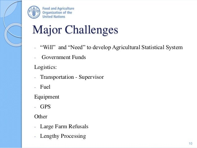 """Major Challenges - """"Will"""" and """"Need"""" to develop Agricultural Statistical System - Government Funds Logistics: - Transporta..."""