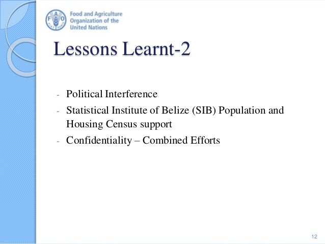Lessons Learnt-2 - Political Interference - Statistical Institute of Belize (SIB) Population and Housing Census support - ...