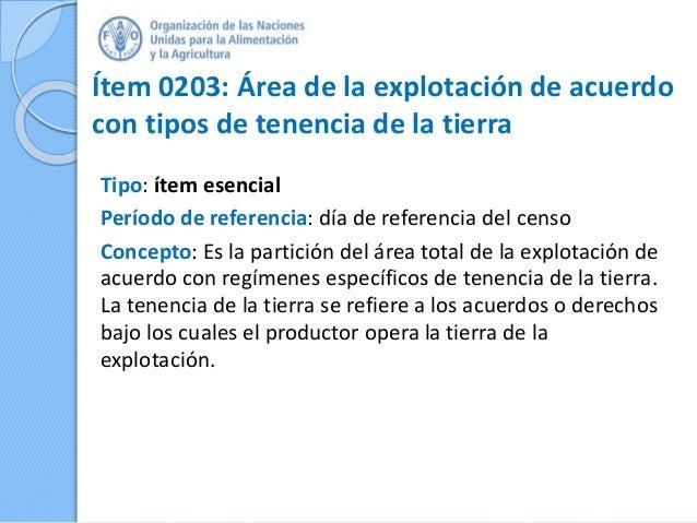 Ítem 0203: Área de la explotación de acuerdo con tipos de tenencia de la tierra Tipo: ítem esencial Período de referencia:...