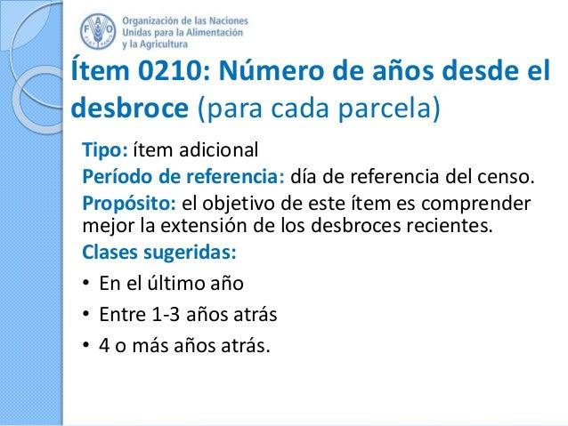 Ítem 0210: Número de años desde el desbroce (para cada parcela) Tipo: ítem adicional Período de referencia: día de referen...