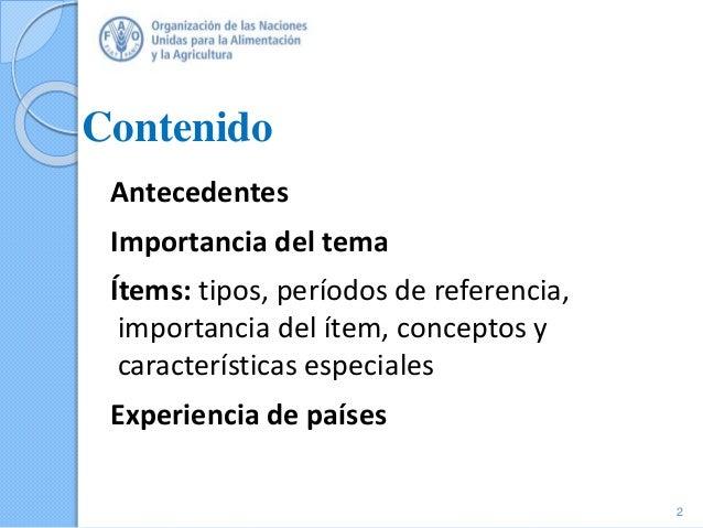Contenido Antecedentes Importancia del tema Ítems: tipos, períodos de referencia, importancia del ítem, conceptos y caract...
