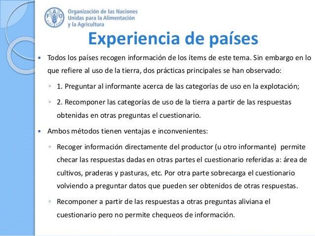 Experiencia de países  Todos los países recogen información de los ítems de este tema. Sin embargo en lo que refiere al u...