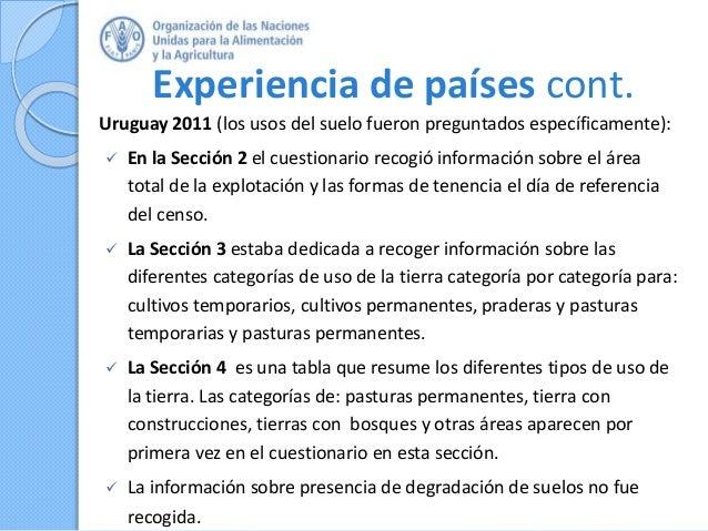 Experiencia de países cont. Uruguay 2011 (los usos del suelo fueron preguntados específicamente):  En la Sección 2 el cue...