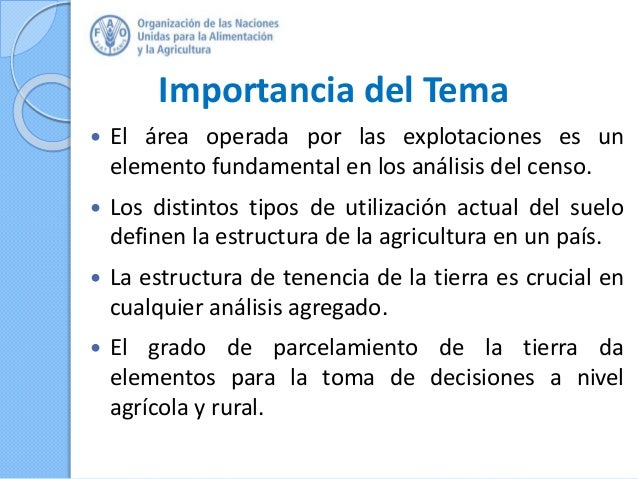 Importancia del Tema  El área operada por las explotaciones es un elemento fundamental en los análisis del censo.  Los d...