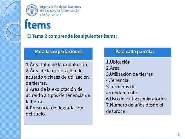 Ítems El Tema 2 comprende los siguientes ítems: 5 Para las explotaciones: 1.Área total de la explotación. 2.Área de la exp...