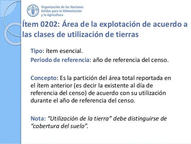 Ítem 0202: Área de la explotación de acuerdo a las clases de utilización de tierras Tipo: ítem esencial. Período de refere...