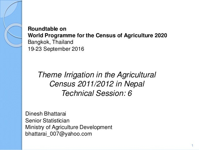 Roundtable on World Programme for the Census of Agriculture 2020 Bangkok, Thailand 19-23 September 2016 Theme Irrigation i...