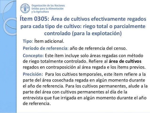 Ítem 0305: Área de cultivos efectivamente regados para cada tipo de cultivo: riego total o parcialmente controlado (para l...