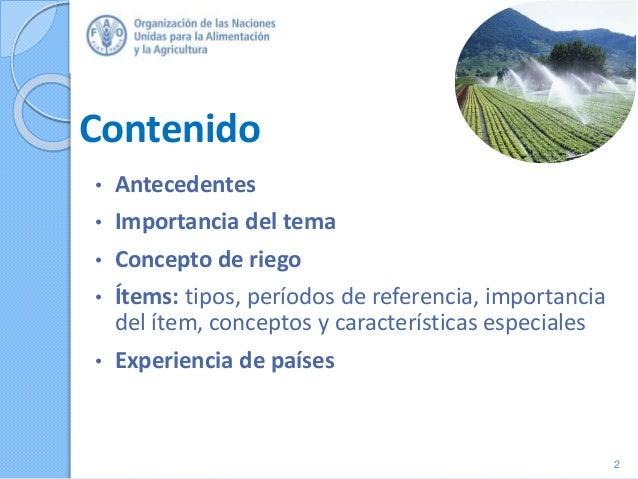 Contenido • Antecedentes • Importancia del tema • Concepto de riego • Ítems: tipos, períodos de referencia, importancia de...