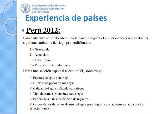 Experiencia de países  Perú 2012: Para cada cultivo sembrado en cada parcela regada el cuestionario consideraba los sigui...