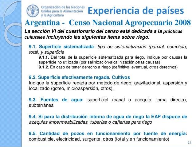 Experiencia de países Argentina - Censo Nacional Agropecuario 2008 21 La sección VI del cuestionario del censo está dedica...