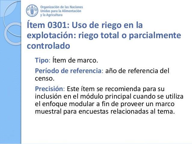 Ítem 0301: Uso de riego en la explotación: riego total o parcialmente controlado Tipo: Ítem de marco. Período de referenci...