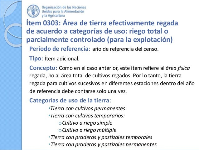 Ítem 0303: Área de tierra efectivamente regada de acuerdo a categorías de uso: riego total o parcialmente controlado (para...