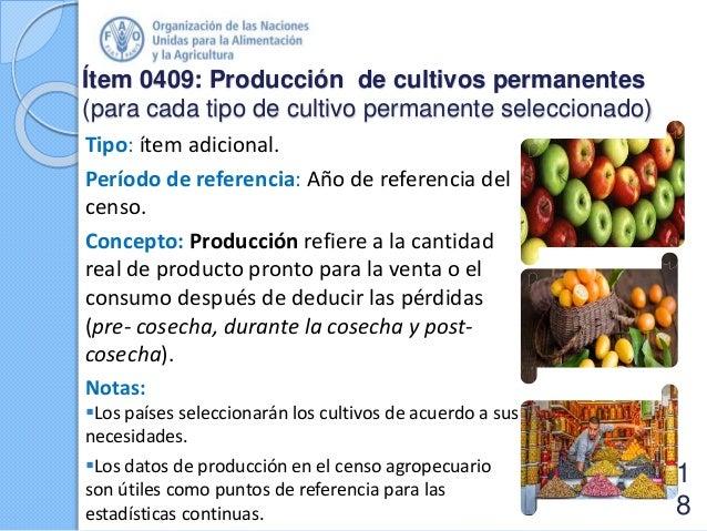 Ítem 0409: Producción de cultivos permanentes (para cada tipo de cultivo permanente seleccionado) Tipo: ítem adicional. Pe...