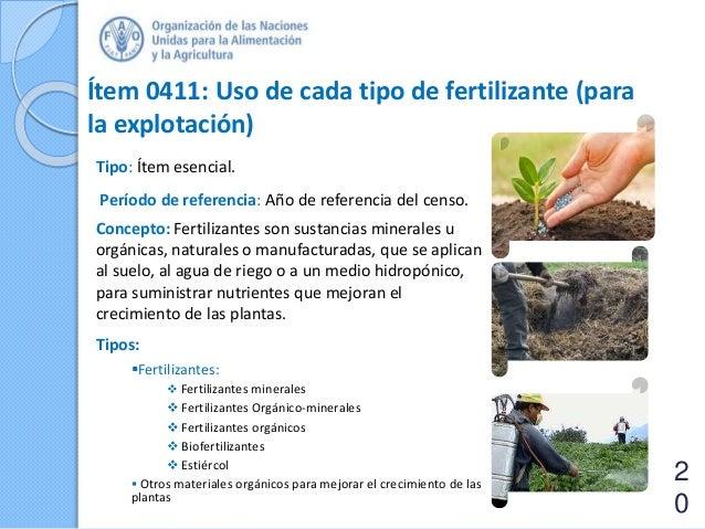 Ítem 0411: Uso de cada tipo de fertilizante (para la explotación) Tipo: Ítem esencial. Período de referencia: Año de refer...