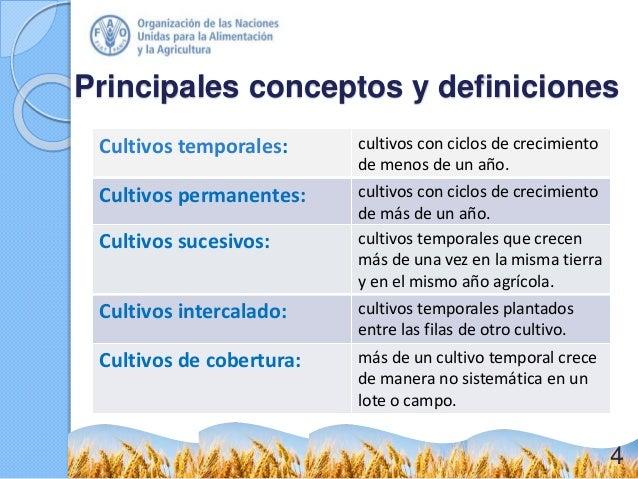 Principales conceptos y definiciones Cultivos temporales: cultivos con ciclos de crecimiento de menos de un año. Cultivos ...