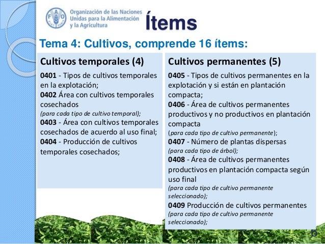 Ítems Tema 4: Cultivos, comprende 16 ítems: Cultivos temporales (4) 0401 - Tipos de cultivos temporales en la explotación;...