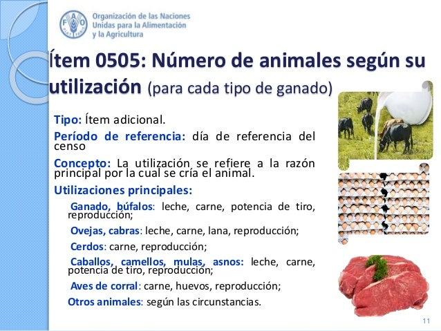 Ítem 0505: Número de animales según su utilización (para cada tipo de ganado) Tipo: Ítem adicional. Período de referencia:...