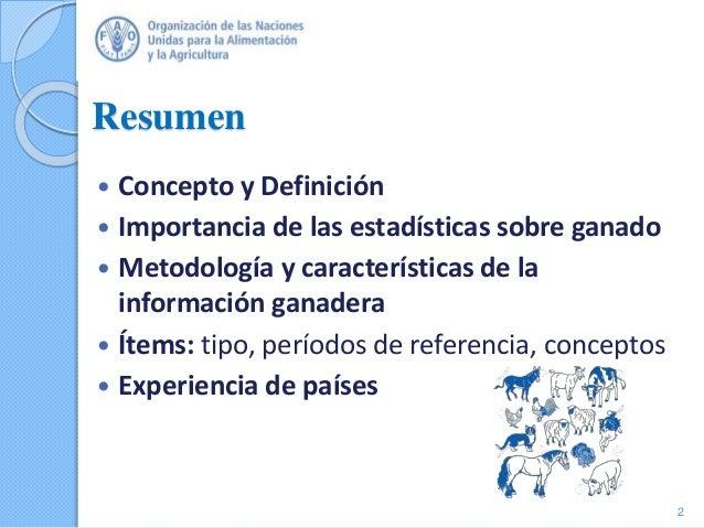 Resumen  Concepto y Definición  Importancia de las estadísticas sobre ganado  Metodología y características de la infor...