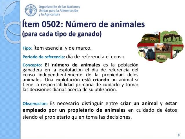 Ítem 0502: Número de animales (para cada tipo de ganado) Tipo: Ítem esencial y de marco. Período de referencia: día de ref...