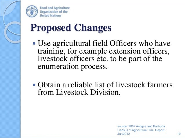 Proposed Changes  Use agricultural field Officers who have training, for example extension officers, livestock officers e...