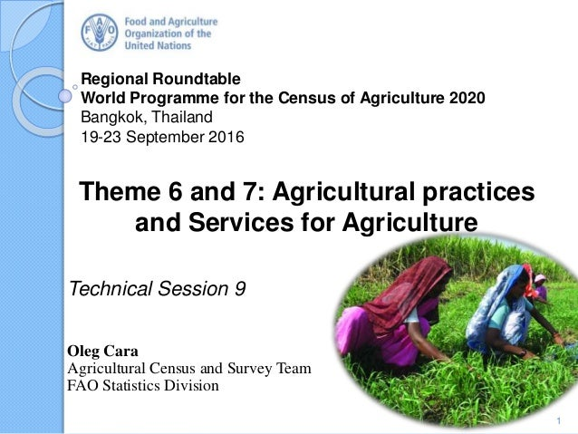 Regional Roundtable World Programme for the Census of Agriculture 2020 Bangkok, Thailand 19-23 September 2016 Theme 6 and ...