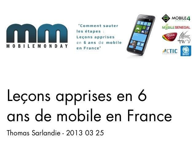 Leçons apprises en 6ans de mobile en FranceThomas Sarlandie - 2013 03 25