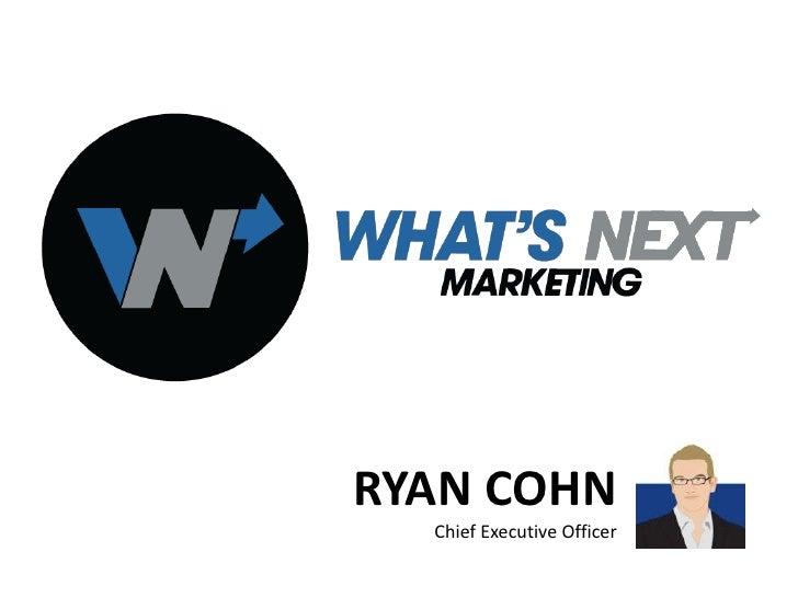 RYAN COHN  Chief Executive Officer