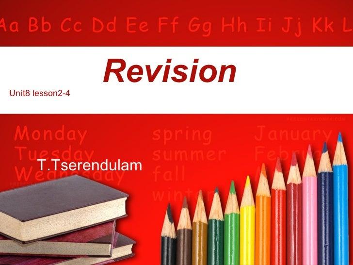 Revision T.Tserendulam Unit8 lesson2-4