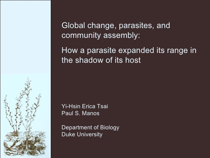 Global change, parasites, and community assembly: How a parasite expanded its range in the shadow of its host Yi-Hsin Eric...