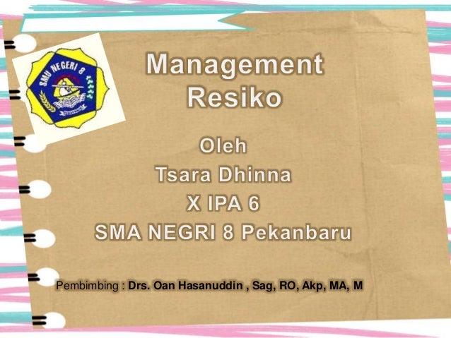 Pembimbing : Drs. Oan Hasanuddin , Sag, RO, Akp, MA, M