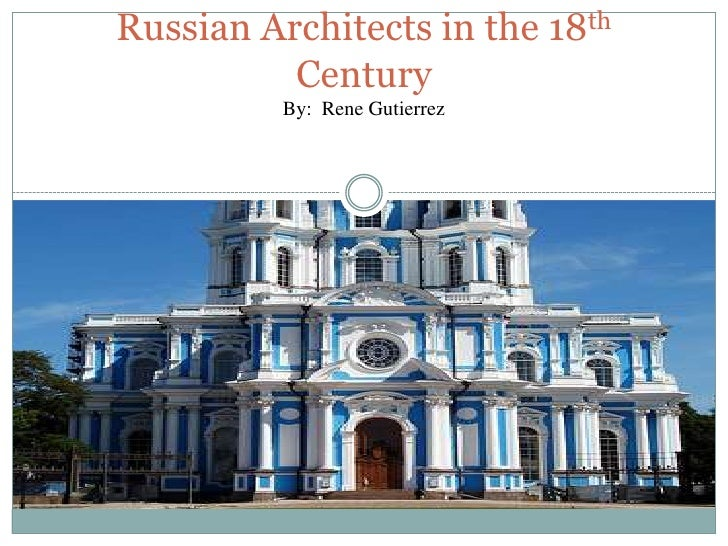 Russian Architects in the 18th CenturyBy:  Rene Gutierrez<br />