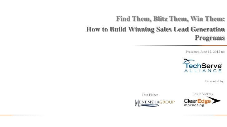 Find Them, Blitz Them, Win Them:How to Build Winning Sales Lead Generation                                 Programs       ...