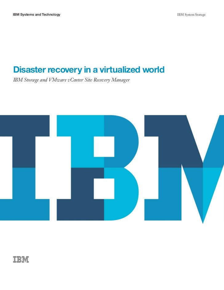 IBM Systems and Technology                             IBM System StorageDisaster recovery in a virtualized worldIBM Stora...