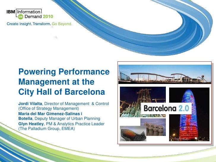 Powering Performance Management at the City Hall of Barcelona<br />JordiVilalta, Director of Management  & Control (Office...