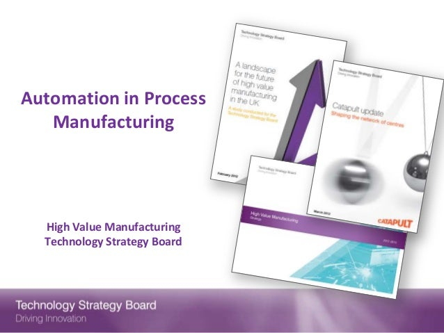 Automation in Process   Manufacturing  High Value Manufacturing  Technology Strategy Board