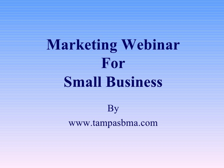Marketing Webinar For Small Business By www.tampasbma.com