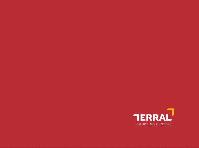 Com 15 anos de mercado, a Terral Shopping Centers já soma diversas histórias de sucesso. A NOSSA HISTÓRIA SE CONSOLIDA A C...