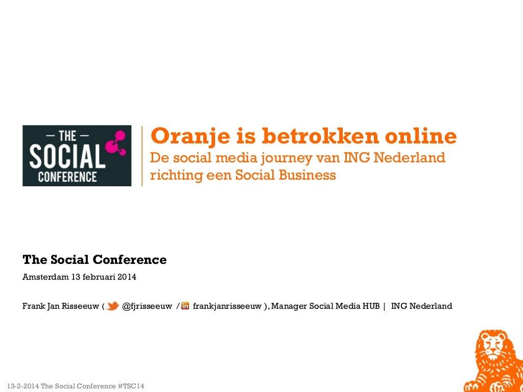 Oranje is Betrokken Online: De social media journey van ING Nederland richting een Social Business